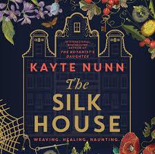 The Silk House - Kayte Nunn