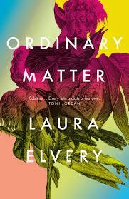 Ordinary Matter - Laura Elvery