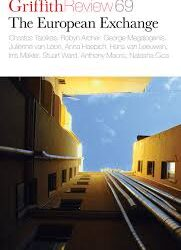 Griffith Review 69: The European Exchange – Ashley Hay and Natasha Cica (co-editors)