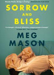 Sorrow and Bliss – Meg Mason