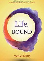 Life, Bound – Marian Matta