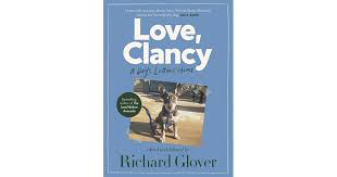 Love, Clancy: A dog's letters home - Richard Glover