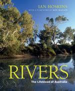 Rivers: The Lifeblood of Australia – Ian Hoskins