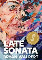 Late Sonata – Bryan Walpert