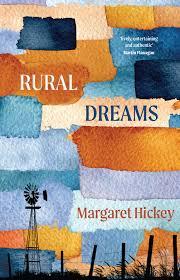 Rural Dreams - Margaret Hickey