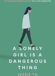 A Lonely Girl is a Dangerous Thing – Jessie Tu