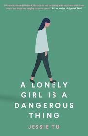 A Lonely Girl is a Dangerous Thing - Jessie Tu