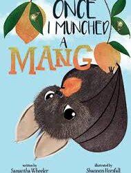 Once, I Munched a Mango – Samantha Wheeler