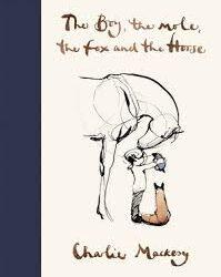 The Boy, the Mole, The Fox and the Horse – Charlie Mackesy