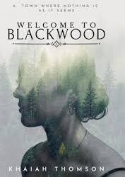 Welcome to Blackwood – Khaiah Thomson