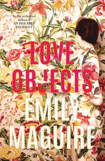 Love Objects - Emily Maguire