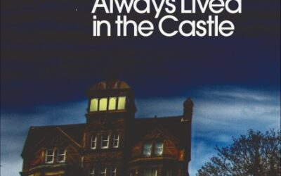 We Have Always Lived in the Castle – Shirley Jackson
