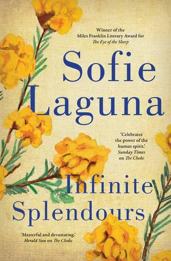 Infinite Splendours - Sofie Laguna
