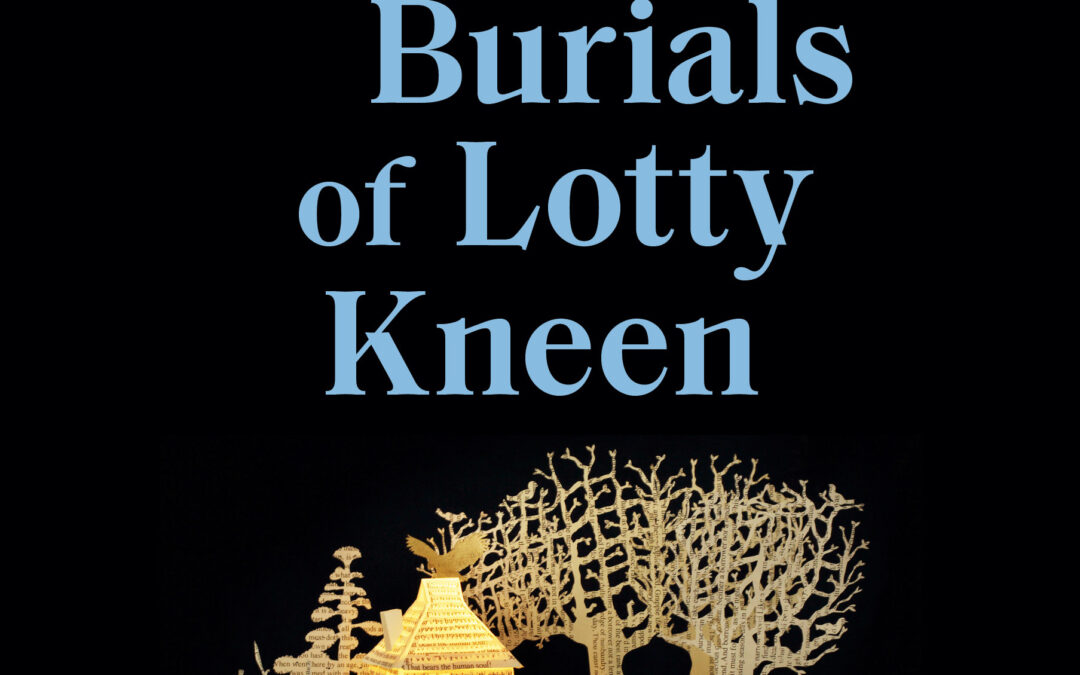 The Three Burials of Lotty Kneen - Krissy Kneen