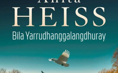 Bila Yarrudhanggalangdhuray – Anita Heiss