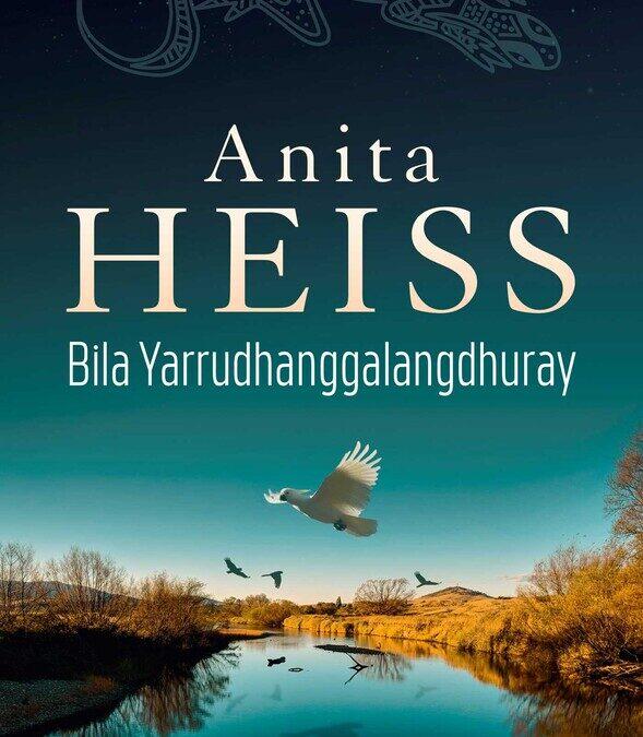 Bila Yarrudhanggalangdhuray - Anita Heiss