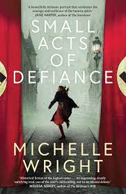 Small Acts of Defiance - Michelle Wright